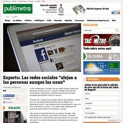 """Experto: Las redes sociales """"alejan a las personas aunque las unan"""""""