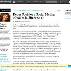 Redes Sociales y Social Media: ¿Cuál es la diferencia?