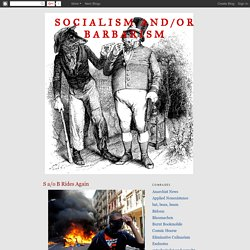 Socialism and/or barbarism