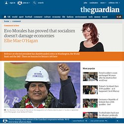 Evo Morales has proved that socialism doesn't damage economies