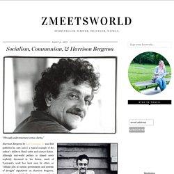 Socialism, Communism, & Harrison Bergeron – zmeetsworld