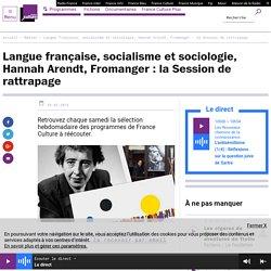 Langue française, socialisme et sociologie, Hannah Arendt, Fromanger : la Session de rattrapage