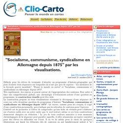 """""""Socialisme, communisme, syndicalisme - Clio-Carto"""