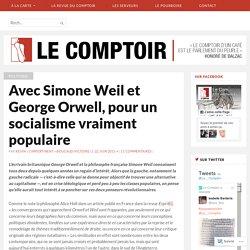 Avec Simone Weil et George Orwell, pour un socialisme vraiment populaire – Le Comptoir