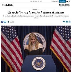 El socialismo y la mujer hecha a sí misma
