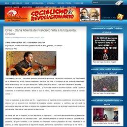 SOCIALISMO REVOLUCIONARIO: Chile - Carta Abierta de Francisco Villa a la Izquierda Chilena