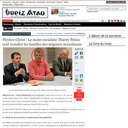 Pleyber-Christ : Le maire socialiste Thierry Piriou veut installer les familles des migrants musulmans