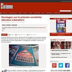 Sondages sur la primaire socialiste: attention Libération!