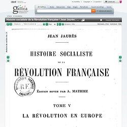 Histoire socialiste de la Révolution française / Jean Jaurès ; édition revue, par A. Mathiez