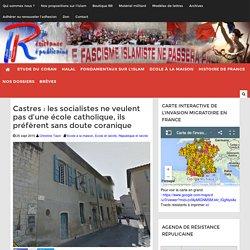 Castres : les socialistes ne veulent pas d'une école catholique, ils préfèrent sans doute coranique