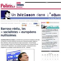 Barroso réélu, les socialistes européens nullissimes