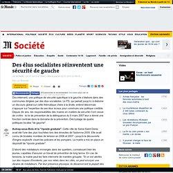 Des élus socialistes réinventent une sécurité de gauche - LeMond
