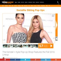 Socialite Sibling Pop-Ups : Kendall + Kylie Pop-Up