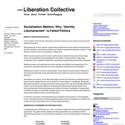 """Socialization Matters: Why """"Identity Libertarianism"""" is Failed Politics"""