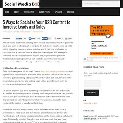 5 Ways to Socialize Your B2B Content to Increase Leads and Sales