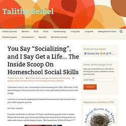 "You Say ""Socializing"", and I Say Get a Life… The Inside Scoop On Homeschool Social Skills"