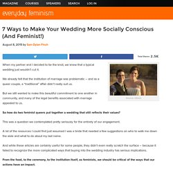 7 Ways to Make Your Wedding More Socially Conscious (And Feminist!)
