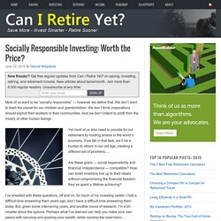 Socially Responsible Investing: Worth the Price? - Can I Retire Yet?