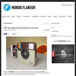 The Instagram Socialmatic Camera | MUNDOFLANEUR.COM | MUNDOFLANEUR.COM
