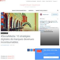#SocialMedia: 10 stratégies digitales de marques devenues incontournables