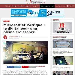 Microsoft et L'Afrique : le digital pour une pleine croissance – Socialnetlink-La référence technologique en Afrique