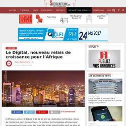 Le Digital, nouveau relais de croissance pour l'Afrique – Socialnetlink-La référence technologique en Afrique