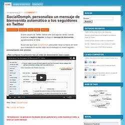 SocialOomph, crea mensaje de bienvenida automático en Twitter | Atònits.com: 'El Blog'