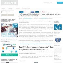 [Infographie] #SocialSelling : 4 arguments qui en font une évolution incontournable !
