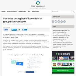 Blog SocialShare ( par YouSeeMii )5 astuces pour gérer efficacement un groupe sur Facebook