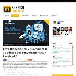 Livre Blanc SocialTV : Comment la TV génère des conversations sur Facebook?