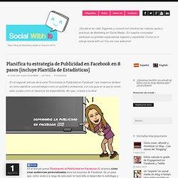 SocialWithIt » Planifica tu estrategia de Publicidad en Facebook en 8 pasos [incluye Plantilla de Estadísticas]