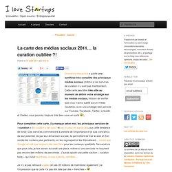 La carte des médias sociaux 2011... la curation oubliée ?!