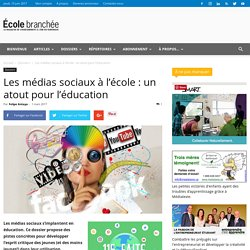 Les médias sociaux à l'école : un atout pour l'éducation - École branchée