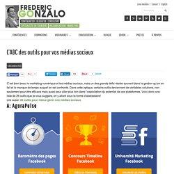 L'ABC des outils pour vos médias sociaux - Frederic Gonzalo