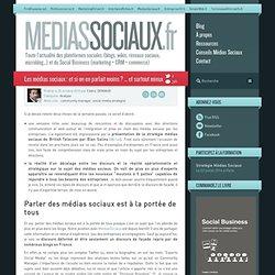 Médias sociaux > Les médias sociaux : et si on en parlait moins ? … et surtout mieux
