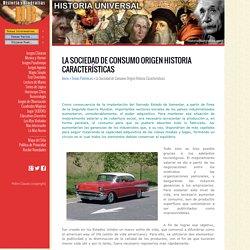 La Sociedad de Consumo Origen Historia Características