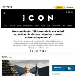 """Norman Foster """"El futuro de la sociedad no está en la distancia de dos metros entre cada persona"""""""