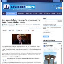 Una sociedad que no respeta a maestros, no tiene futuro: Vílchez Martín