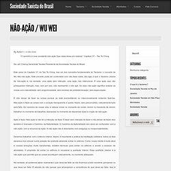 Sociedade Taoista do Brasil » Não-Ação / Wu Wei