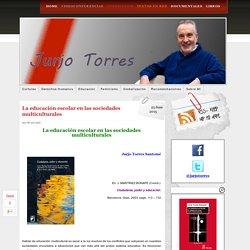 Jurjo Torres » Blog Archive » La educación escolar en las sociedades multiculturales