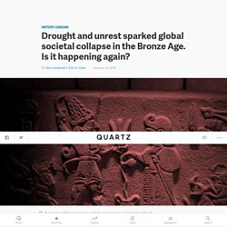 Drought and unrest sparked global societal collapse in the Bronze Age. Is it happening again?