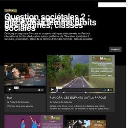 Festival International du Film d'Education.Bouquet Question sociétales 2 : Sexisme, procréation, place de la femme, droits des femmes, classes sociales...