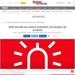 SAS (société par actions simplifiée): les dangers de la liberté