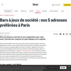 Bars à jeux de société : nos 5 adresses préférées à Paris