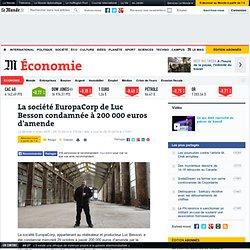 La société de Luc Besson condamnée à 200 000 euros d'amende