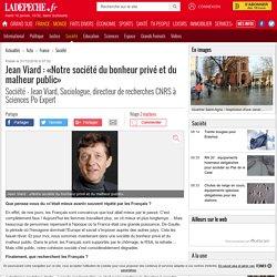 Jean Viard : «Notre société du bonheur privé et du malheur public» - 31/12/2016 - ladepeche.fr