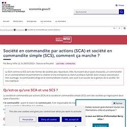Société en commandite par actions (SCA) et société en commandite simple (SCS), comment ça marche ?