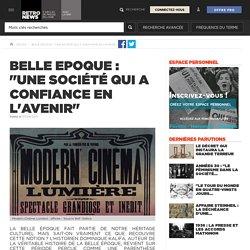 """Belle Epoque : """"une société qui a confiance en l'avenir"""" - Presse RetroNews-BnF"""