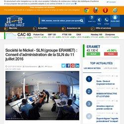 Société le Nickel - SLN (groupe ERAMET) : Conseil d'administration de la SLN du 11 juillet 2016