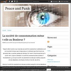 La société de consommation mène t-elle au Bonheur ? - Peace and Punk